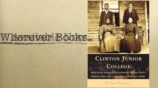 Rock Hill, SC Clinton College (History of)