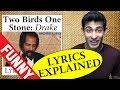 Two Birds One Stone Drake  Explained -
