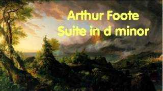 Arthur Foote: Suite in d minor, Op. 36 (Part 1 of 2)