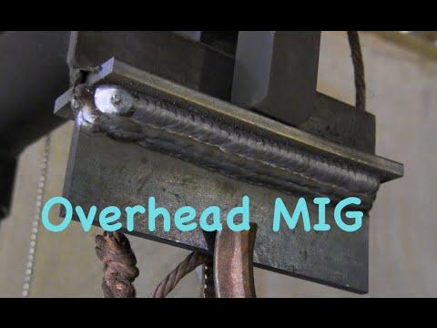 Mig Welding Overhead Mig Basics Part 8 Youtube