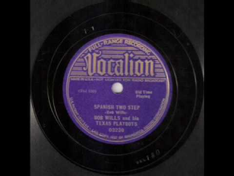 Bob Wills&His Texas Playboys - Spanish Two Step (1935)