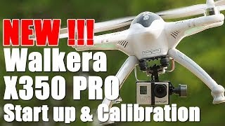 Walkera X350 Pro Start Up Procedures & Calibration - HeliPal.com