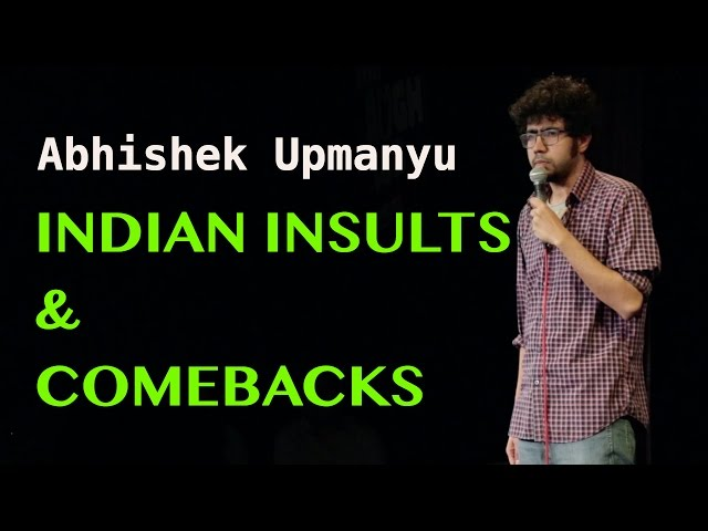 Indian Insults  Comebacks  Stand-up Comedy by Abhishek Upmanyu