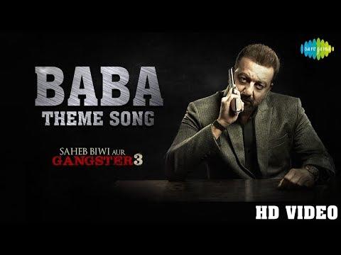 Baba Theme | Saheb Biwi Aur Gangster 3 | Sanjay Dutt |Jimmy Shergill | Mahi Gill | Chitrangada