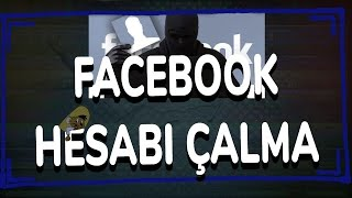 How To Hack Facebook Account Facebook Hesabı Çalma Güncel 2018