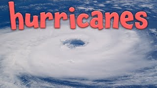 Hurricanes - Learning about Hurricanes for kids and children