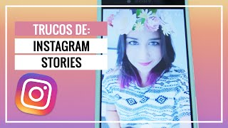 10 trucos para Instagram Stories (Android y iPhone) ¿Cómo subir snapchats a instagram?