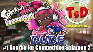 Welcome to DUDE's Channel! (#1 Source for Competitive Splatoon 2)