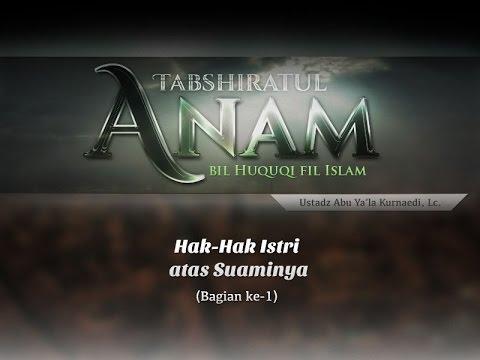 Hak Dalam Islam: Hak-Hak Istri (Bagian Ke-1) - (Ustadz Abu Ya'la Kurnaedi, Lc.)