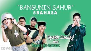 Download lagu Kocak!!! Lagu Sahur Versi 5 Bahasa Syakir Daulay ft Team ijo Tomat (COVER)
