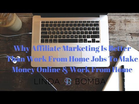Why Affiliate Marketing Is Better Than Work From Home Jobs To Make Money Online & Work From Home
