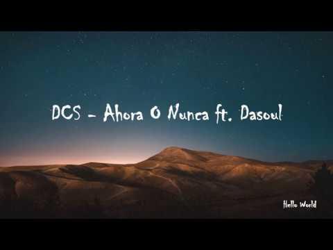 DCS - Ahora O Nunca ft. Dasoul (Audio)