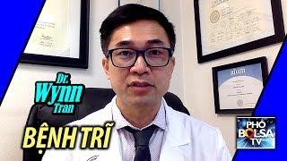 Sức khỏe với bác sĩ Wynn Tran: BỆNH TRĨ