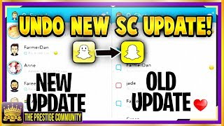 WATCH THIS! 👻 How To Get The OLD SNAPCHAT BACK! How to UNDO the NEW 2018 SNAPCHAT UPDATE (Tutorial)