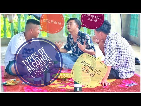 DIFFERENT TYPES OF ALCOHOL USERS | THE TASTE | MANIPUR
