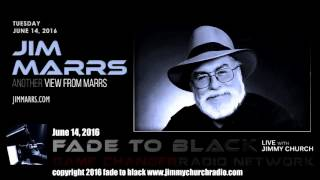 Ep. 472 FADE to BLACK Jimmy Church w/ Jim Marrs: The View From Marrs LIVE