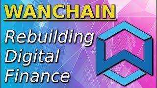 WANCHAIN REVIEW (WAN): Rebuilding Digital Finance