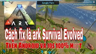 Cách fix lag ark :Survival Evolved siêu mượt