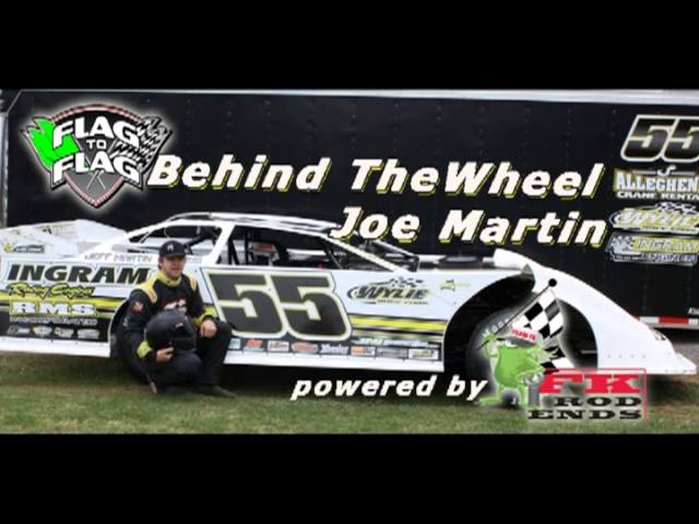 Flag to Flag's Behind the Wheel powered by FK RodEnds:  Joe Martin