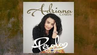 Download Lagu ADRIANA COSTA - PÉROLA (oficial) Gratis STAFABAND