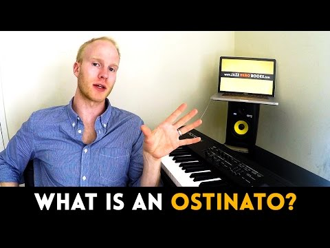 WHAT IS AN OSTINATO?