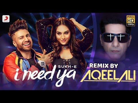 Sukhe - I Need Ya | Aqeel Ali Remix | Krystle D'Souza
