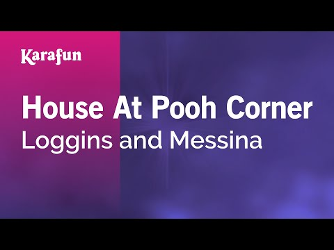 Karaoke House At Pooh Corner - Loggins and Messina *