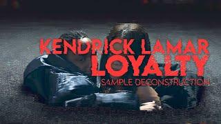 Kendrick Lamar - LOYALTY. Sample Deconstruction