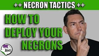 Necron Tactics 8th Edition - How to Deploy Your Army