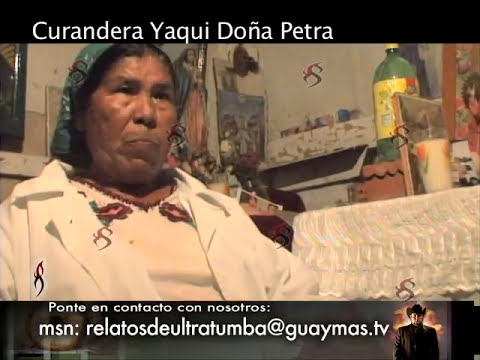Curandera Yaqui espiritista Doña Petra (entrevista completa)