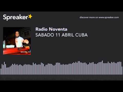 SABADO 11 ABRIL CUBA