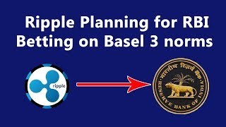Ripple Planning for RBI - Betting on Basel 3 norms