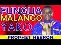 FUNGUA MALANGO YAKO, FUNGA MALANGO YA ADUI (SHETANI) - PROPHET HEBRON MP3
