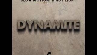 download lagu Slow Motion, Hot Light - Dynamite Original Mix gratis