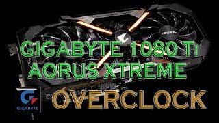 GIGABYTE 1080 Ti AORUS XTREME Overclocking BENCHMARKS / GPU GAME TESTS & REVIEW / 1080p, 1440p, 4K