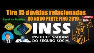 PENTE FINO DO INSS 2019 - TIRE AGORA 15 DÚVIDAS IMPORTANTES DA VARREDURA NOS BENEFÍCIOS ATÉ 2022