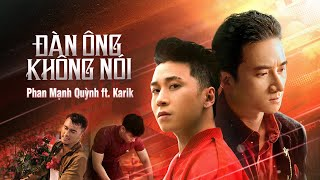 Play this video ДГN ГNG KHГNG NГI - PHAN MбNH QUбNH x KARIK OFFICIAL MUSIC VIDEO