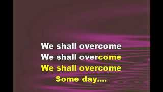 WE SHALL OVERCOME SOMEDAY, Graphics Enhanced Karaoke of a Freedom-song