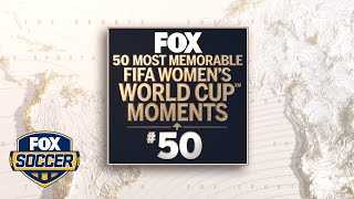 The Top 50 most memorable moments in FIFA Women's World Cup™ history | FOX SOCCER