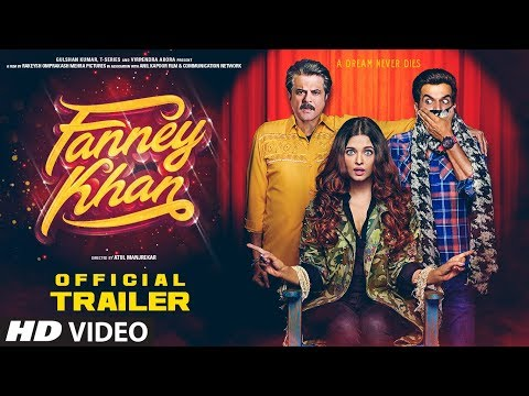 Fanney Khan Official Trailer