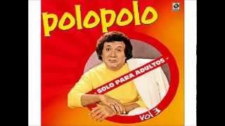 Polo Polo  El Taquero; Los Maricones; La Pareja En El Tren; La Comadre; La Esposa Y Aquellita