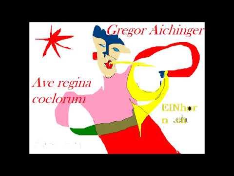 Gregor Aichinger - Ave Regina coelorum