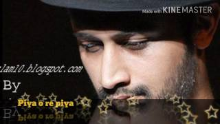 Piya o re piya/ full hindi karaoke song/ astif aslam/ full hd video