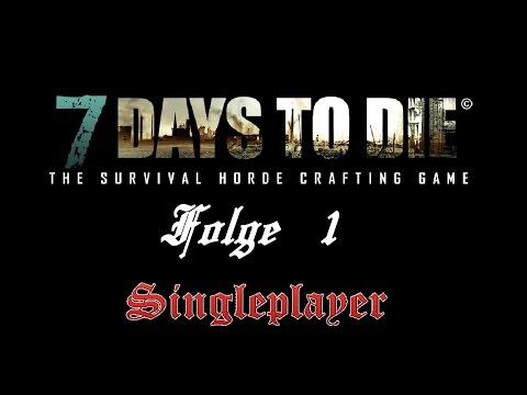 Let's Play 7 Days to die - #1 Endlich geht es los! [Alpha9][German/Deutsch]