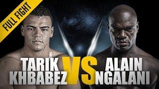 ONE: Full Fight | Tarik Khbabez vs. Alain Ngalani | Super Debut | June 2018