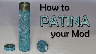 How to Force Patina your Mod
