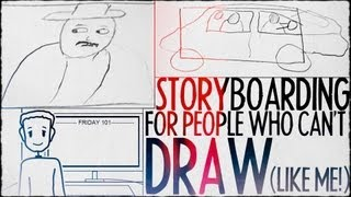 Storyboarding For People Who Cant Draw (Like Me!) : FRIDAY 101