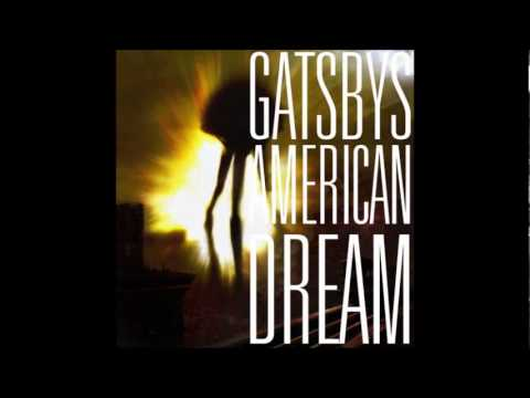 Gatsbys American Dream - My Name Is Ozymandias