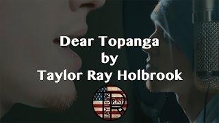 Taylor Ray Holbrook Dear Topanga
