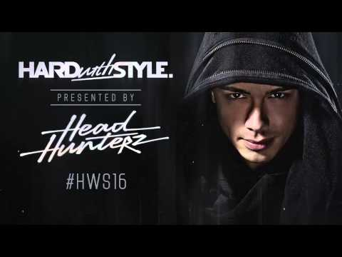 Episode #16 - Headhunterz - Hard With Style